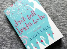 Book Review: Don't Tell the Brides-to-Be By Anna Bell A Mum Reviews