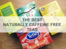 The Best Naturally Caffeine Free Teas A Mum Reviews