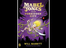 Book Review: Mabel Jones and the Forbidden City by Will Mabbitt A Mum Reviews