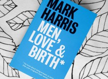 Book Review: Men, Love & Birth by Mark Harris / Preparing for Birth A Mum Reviews