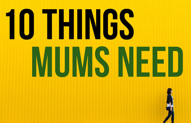 10 Things Mums Need - Essentials for Successful Motherhood A Mum Reviews