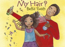 Book Review Daddy Do My Hair Beth's Twists by Tola Okogwu A Mum Reviews