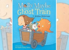 Book Review: Molly Maybe and the Ghost Train by Kristina Stephenson A Mum Reviews
