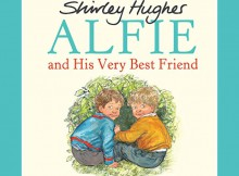 Review & Giveaway: Alfie and His Very Best Friend by Shirley Hughes A Mum Reviews