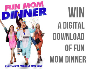 Win a digital copy of Fun Mom Dinner!