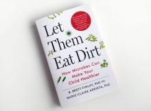 Book Review: Let Them Eat Dirt by B. Brett Finlay & Marie-Claire Arrieta A Mum Reviews