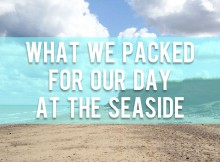a mum reviews seaside packing day trip