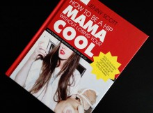 Book Review: How to be a Hip Mama Without Losing Your Cool by Jenny Scott A Mum Reviews