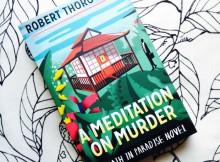 Book Review: A Meditation on Murder by Robert Thorogood A Mum Reviews