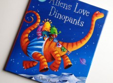 Book Review: Aliens Love Dinopants A Mum Reviews