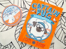 Book Review: Captain Pug Book 1 by Laura James A Mum Reviews