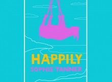 Book Review: Happily by Sophie Tanner A Mum Reviews