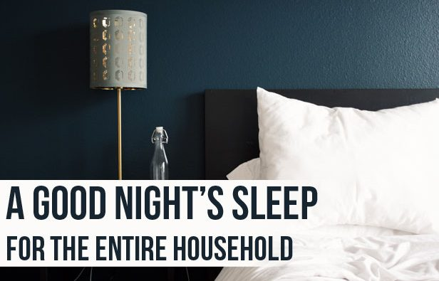 A Good Night's Sleep for the Entire Household - Top Tips A Mum Reviews