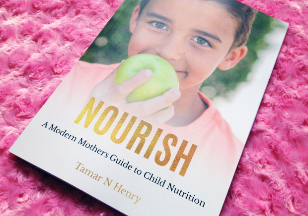NOURISH: A Modern Mothers Guide to Child Nutrition by Tamar Henry A Mum Reviews