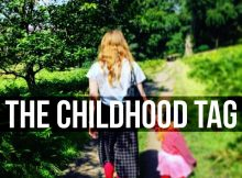 The Childhood Tag – Get to Know Me Better A Mum Reviews