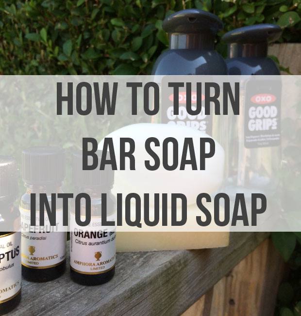 How to Turn a Castile Bar Soap into Liquid Soap A Mum Reviews