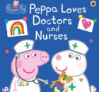 GIVEAWAY – Win Peppa Loves Doctors and Nurses, the New Peppa Pig Book A Mum Reviews