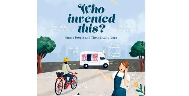 Who Invented This Smart People and Their Bright Ideas A Mum Reviews
